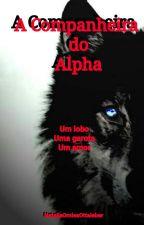 A Companheira Do Alpha. by Natiottaleber