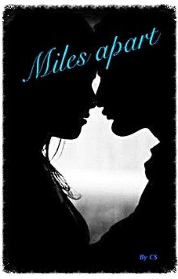 Miles apart | miles apart
