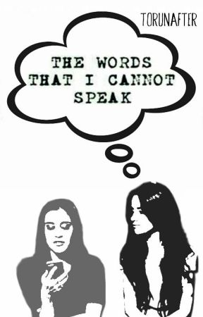 The Words That I Cannot Speak (CAMREN) by torunafter