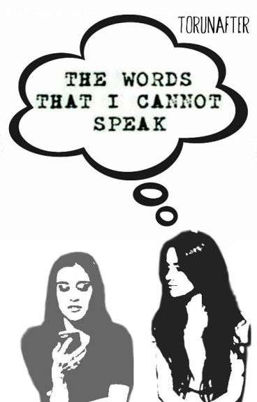 The Words That I Cannot Speak (CAMREN)