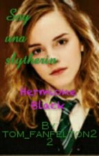 Soy una Slytherin. Hermione Black. by videlalucia