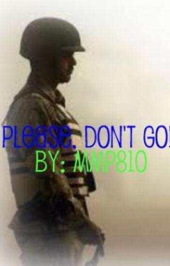 Please, Don't Go!
