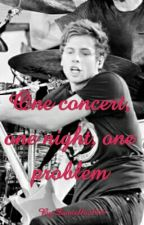 One Concert, One Night, One Problem | L.H by Dantella2000