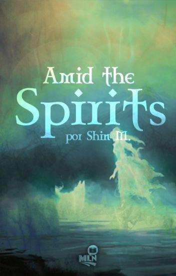 Amid the Spirits