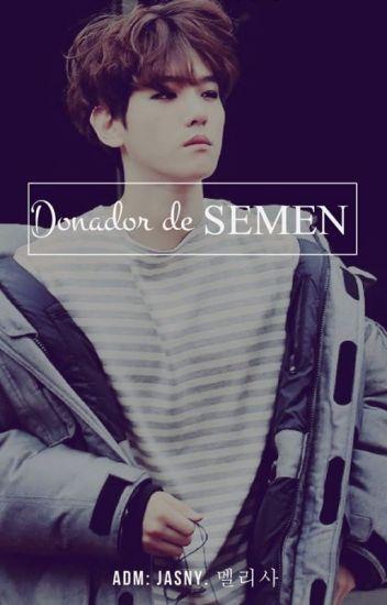 Terminado. +18. Donador de Semen. #Baekhyun (Adp)