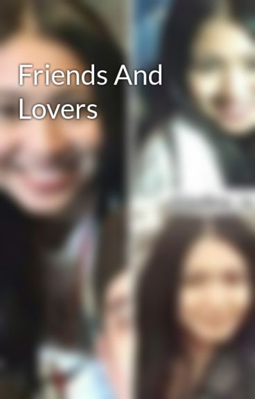 Friends And Lovers