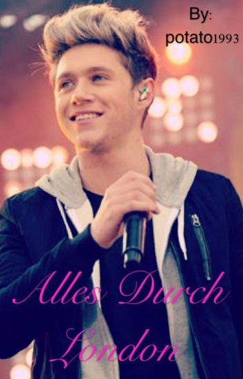 Alles Durch London (Niall Horan ff)