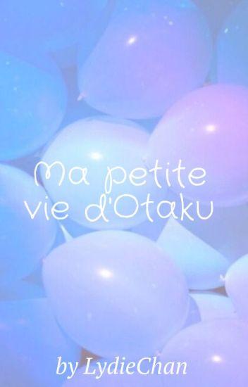 [Rant-book] Ma Petite Vie D'Otaku (Fini)