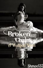 Broken Chains by Shmoe1337