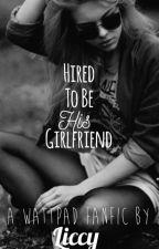 Hired to be his girlfriend  //5 Seconds of Summer\\ by ItsMissHood