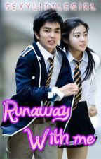 Runaway with him♥ (one-shot) by allymaranthine
