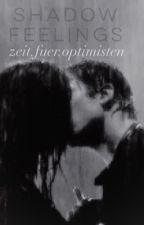 {Shadow Feelings} Sunrise Avenue & Silbermond Fanfiction by ZeitFuerOptimisten