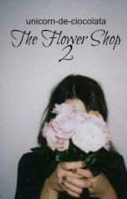 The Flower Shop II (✔) by orfic-