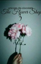 The Flower Shop III (✔) by orfic-