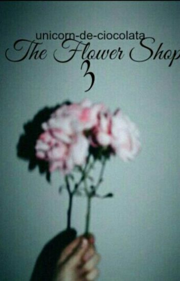 The Flower Shop III