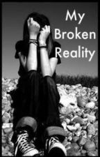 My Broken Reality by WeAreTheLostOnes