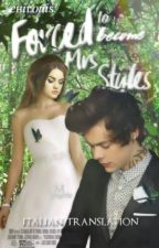 Forced to become Mrs styles - Italian Translation by ehilouis