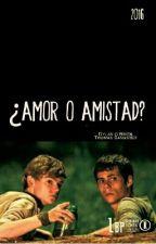 ¿AMOR O AMISTAD? by 1Kath_BePe1