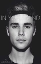 IN YOUR MIND (2da temporada Just Feel, Justin Bieber) by -justinbieber-8