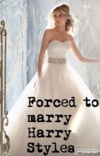 Forced to marry Harry Styles by niamhsnell