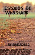 Estados De WhatsApp  by DMCB2812