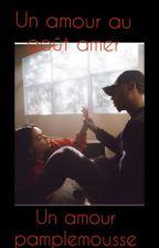 Un Amour Au Goût Amer (Un Amour Pamplemousse) [FINI] by Femme_De_Couleur
