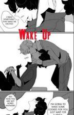 Wake Up (Johnlock) Complete by BrokenRose21