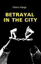 Betrayal In The City by Drake_KE