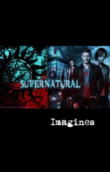 Supernatural Imagines (REQUESTS OPEN)
