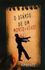 O Diário De Um Morto-vivo by Kymuralee