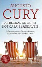 As Regras De Ouro Dos Casais Saúdaveis _ Augusto Cury by amandasousa2015