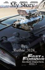 My Story {Fast &Furious, Brian O'Conner Fanfic} by _Ruthie_3124_