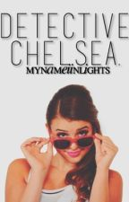 Detective Chelsea ✎ the full episodes by mynameiinlights