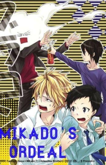Mikado's Ordeal Durarara!! Fanfic (BoyxBoy)
