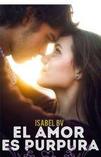El amor es púrpura by isabelBv
