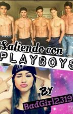Saliendo con  Playboys by quirozL23