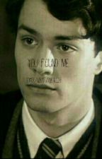 You Found Me: A Tom Riddle × Harry Potter/ Dramione Fanfiction (WATTYS 2017) by Drarryfangirl28