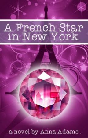 A French Star in New York (The French Girl series #2) by annadams