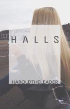 HALLS. by haroldtheleader