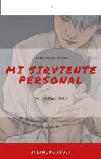 Mi Sirviente Personal (Yaoi. BTS) by LunaSanchez80