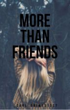 More Than Friends by _carl_grimes1207
