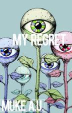 My Regret ୨୧Muke a.u. by diesthetics