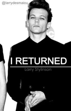 I Returned / l.s - CANCELADA by larrydesmaiou
