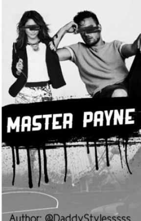 Master Payne (On Hold) by DaddyStylesssss