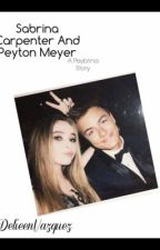 Sabrina and Peyton (A Peybrina Story) by DeileenVazquez