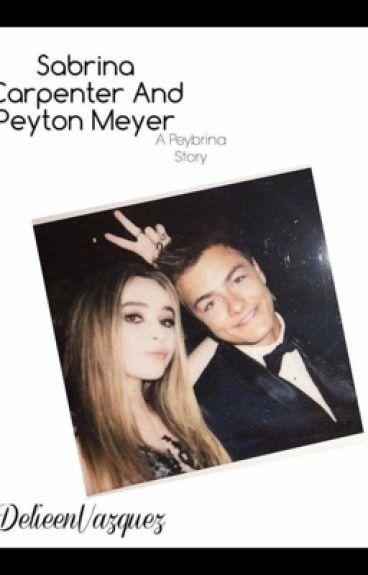 Sabrina and Peyton (A Peybrina Story)