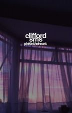 × CLIFFORD SMS × [wolno pisane] by pinkintheheart