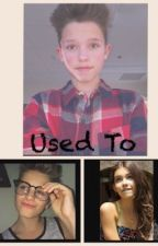 Used to: a Mark Thomas and Jacob Sartorius fanfic by brownsoccer