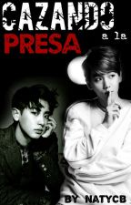 Cazando a la Presa [Baekyeol/Chanbaek] by NatyCB