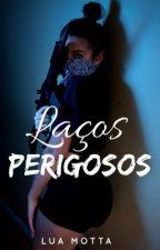 Laços Perigosos by LuaMotta